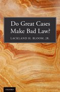 Cover for Do Great Cases Make Bad Law?