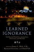 Learned Ignorance Intellectual Humility among Jews, Christians and Muslims