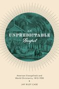 Cover for An Unpredictable Gospel