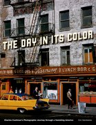 The Day in Its Color Charles Cushman's Photographic Journey Through a Vanishing America