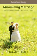Minimizing Marriage Marriage, Morality, and the Law