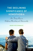 The Declining Significance of Homophobia How Teenage Boys are Redefining Masculinity and Heterosexuality
