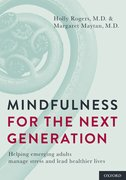 Mindfulness for the Next Generation Helping Emerging Adults Manage Stress and Lead Healthier Lives