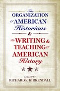 Cover for The Organization of American Historians and the Writing and Teaching of American History
