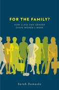For the Family? How Class and Gender Shape Women's Work