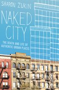 Naked City The Death and Life of Authentic Urban Places