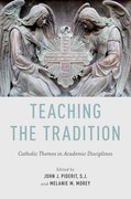 Teaching the Tradition Catholic Themes in Academic Disciplines