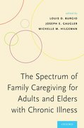 Cover for The Spectrum of Family Caregiving for Adults and Elders with Chronic Illness