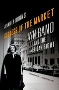 Goddess of the Market Ayn Rand and the American Right