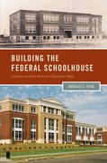 Cover for Building the Federal Schoolhouse