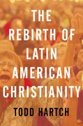 Cover for The Rebirth of Latin American Christianity