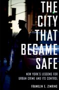 The City that Became Safe New York's Lessons for Urban Crime and Its Control