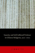 Cover for Sanctity and Self-Inflicted Violence in Chinese Religions, 1500-1700