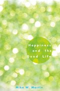 Cover for Happiness and the Good Life