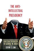 Cover for The Anti-Intellectual Presidency