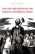 Cover for The Life and Death of the Radical Historical Jesus