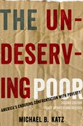 The Undeserving Poor America's Enduring Confrontation with Poverty: Fully Updated and Revised