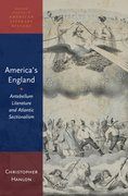 America's England Antebellum Literature and Atlantic Sectionalism