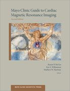Cover for Mayo Clinic Guide to Cardiac Magnetic Resonance Imaging