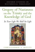 Cover for Gregory of Nazianzus on the Trinity and the Knowledge of God
