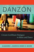 Danzón Circum-Carribean Dialogues in Music and Dance