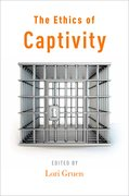 Cover for The Ethics of Captivity