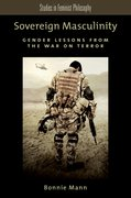 Sovereign Masculinity Gender Lessons from the War on Terror