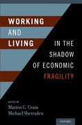 Cover for Working and Living in the Shadow of Economic Fragility