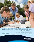 Cover for Guiding the Behaviour of Children and Young People Linking Theory and Practice 0-18 Years