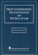 Cover for Treaty Interpretation, the Constitution and the Rule of Law