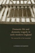 Cover for Domestic Life and Domestic Tragedy in Early Modern England