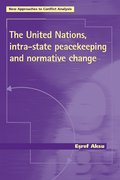 Cover for The United Nations, intra-state peacekeeping and normative change
