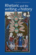 Cover for Rhetoric and the Writing of History, 400-1500