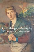 Cover for Social change and everyday life in Ireland, 1850-1922