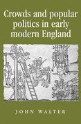 Cover for Crowds and popular politics in early modern England