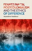 Cover for Frantz Fanon, postcolonialism and the ethics of difference