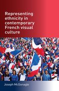 Cover for Representing Ethnicity in Contemporary French Visual Culture