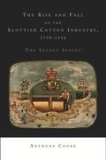 Cover for The rise and fall of the Scottish cotton industry, 1778-1914