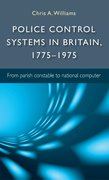 Cover for Police control systems in Britain, 1775-1975