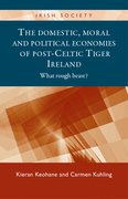 Cover for The Domestic, Moral and Political Economies of Post-Celtic Tiger Ireland
