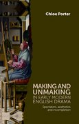 Cover for Making and unmaking in early modern English drama
