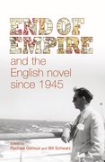 Cover for End of empire and the English novel since 1945
