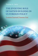 Cover for The evolving role of nation-building in US foreign policy