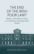 Cover for The End of the Irish Poor Law?
