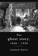 Cover for The ghost story 1840 -1920