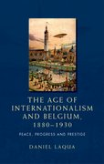 Cover for The age of internationalism and Belgium, 1880-1930