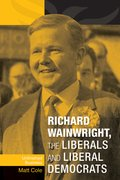 Cover for Richard Wainwright, the Liberals and Liberal Democrats