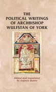 Cover for The Political Writings of Archbishop Wulfstan of York