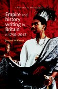 Cover for Empire and history writing in Britain c.1750-2012