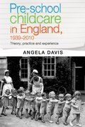 Cover for Pre-school childcare in England, 1939-2010